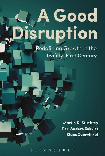A Good Disruption: Redefining Growth in the Twenty-First Century (Hardback)