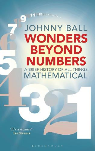 Wonders Beyond Numbers: A Brief History of All Things Mathematical (Paperback)