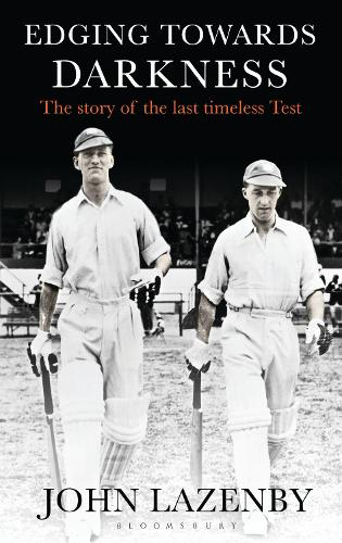 Edging Towards Darkness: The story of the last timeless Test (Hardback)