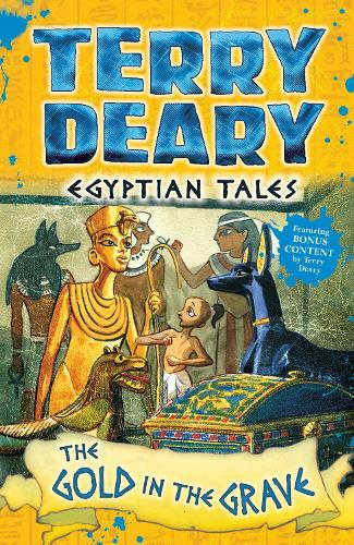 Egyptian Tales: The Gold in the Grave - Terry Deary's Historical Tales (Paperback)