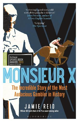 Monsieur X: The incredible story of the most audacious gambler in history (Paperback)