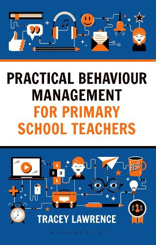 Practical Behaviour Management for Primary School Teachers (Paperback)