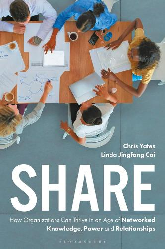 Share: How Organizations Can Thrive in an Age of Networked Knowledge, Power and Relationships (Hardback)