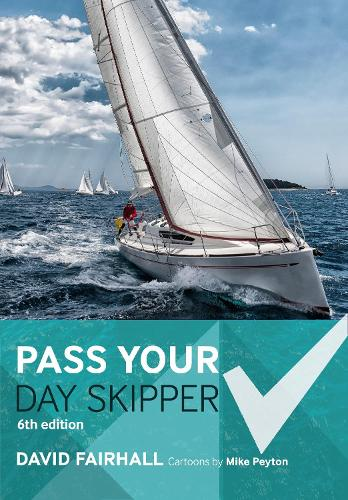Pass Your Day Skipper: 6th edition (Paperback)