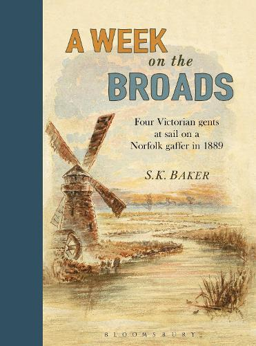 A Week on the Broads: Four Victorian gents at sail on a Norfolk gaffer in 1889 (Hardback)