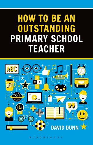 How to be an Outstanding Primary School Teacher 2nd edition - Outstanding Teaching (Paperback)