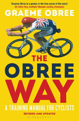 The Obree Way: A Training Manual for Cyclists (UPDATED AND REVISED EDITION) (Paperback)