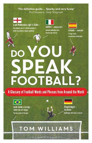 Do You Speak Football?: A Glossary of Football Words and Phrases from Around the World (Hardback)