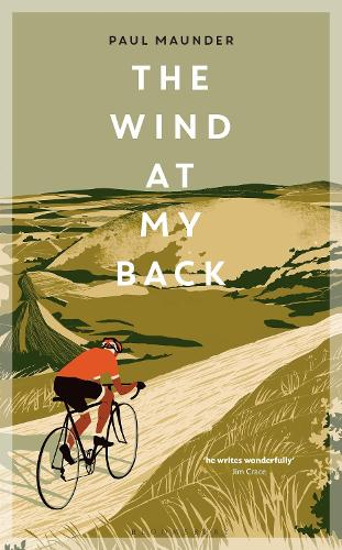 The Wind At My Back: A Cycling Life (Hardback)