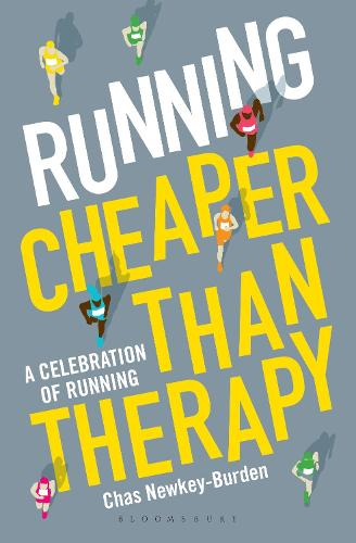Running: Cheaper Than Therapy: A Celebration of Running (Hardback)