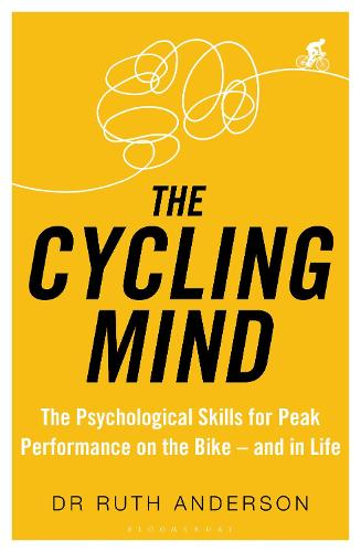 The Cycling Mind: The Psychological Skills for Peak Performance on the Bike - and in Life (Paperback)