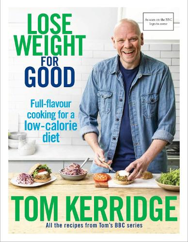 Lose Weight for Good: Full-flavour cooking for a low-calorie diet (Hardback)