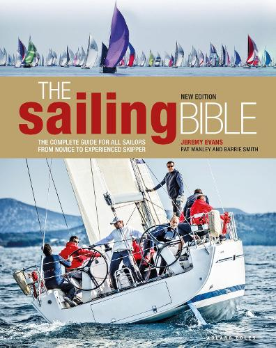 The Sailing Bible: The Complete Guide for All Sailors from Novice to Experienced Skipper 2nd edition (Hardback)