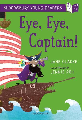 Eye, Eye, Captain! A Bloomsbury Young Reader - Bloomsbury Young Readers (Paperback)