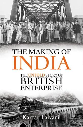 The Making of India: The Untold Story of British Enterprise (Paperback)