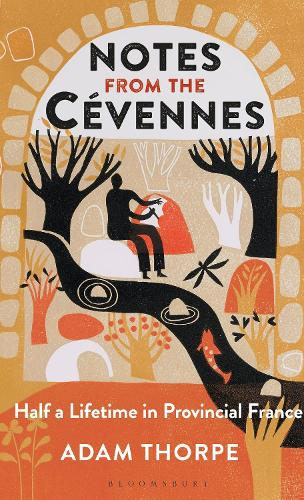 Notes from the Cevennes: Half a Lifetime in Provincial France (Hardback)