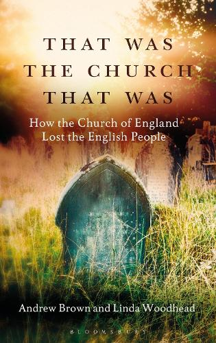 That Was The Church That Was: How the Church of England Lost the English People (Paperback)