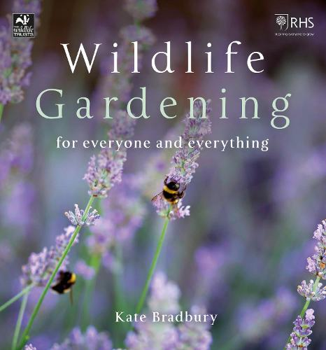 Wildlife Gardening: For Everyone and Everything - The Wildlife Trusts (Paperback)