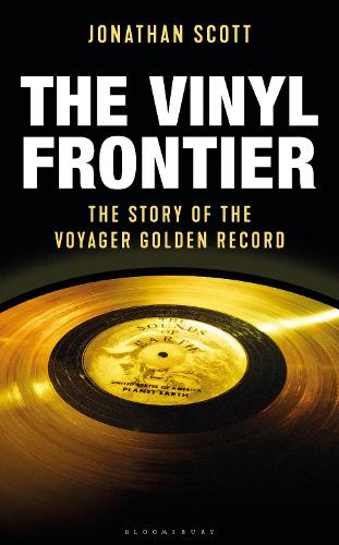The Vinyl Frontier: The Story of the Voyager Golden Record (Hardback)