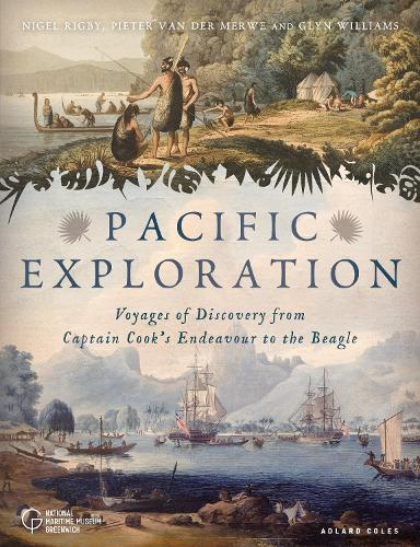 Pacific Exploration: Voyages of Discovery from Captain Cook's Endeavour to the Beagle (Paperback)
