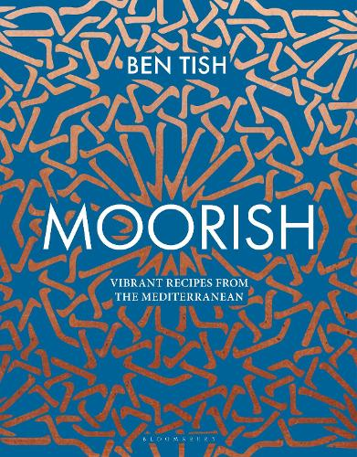 Moorish: Vibrant Recipes from the Mediterranean (Hardback)
