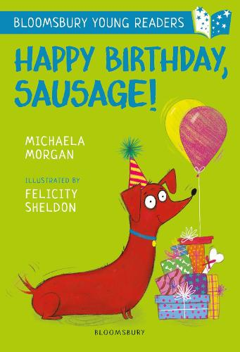 Happy Birthday, Sausage! A Bloomsbury Young Reader - Bloomsbury Young Readers (Paperback)