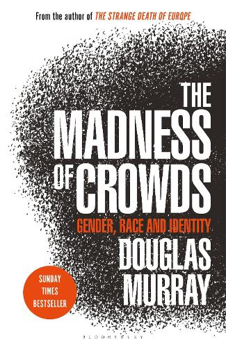 The Madness of Crowds: Gender, Race and Identity (Hardback)
