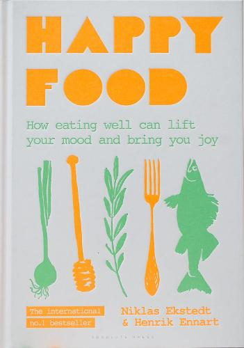 Happy Food: How eating well can lift your mood and bring you joy (Hardback)