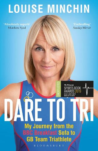 Dare to Tri: My Journey from the BBC Breakfast Sofa to GB Team Triathlete (Paperback)