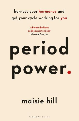 Period Power: Harness Your Hormones and Get Your Cycle Working For You (Paperback)
