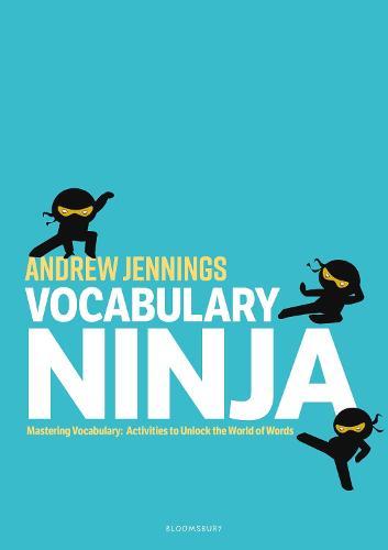 Vocabulary Ninja: Mastering Vocabulary - Activities to Unlock the World of Words (Paperback)