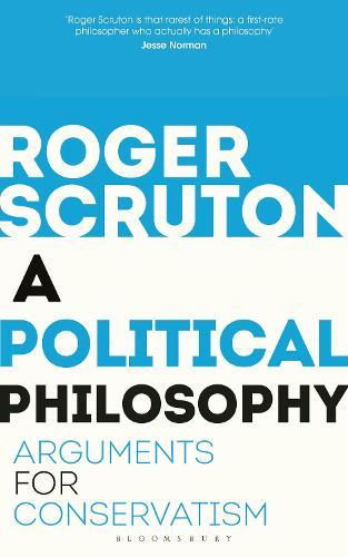 A Political Philosophy: Arguments for Conservatism (Paperback)