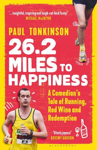 26.2 Miles to Happiness: A Comedian's Tale of Running, Red Wine and Redemption (Hardback)