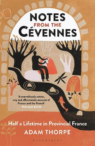 Notes from the Cevennes: Half a Lifetime in Provincial France (Paperback)