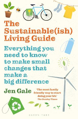 The Sustainable(ish) Living Guide: Everything you need to know to make small changes that make a big difference (Paperback)