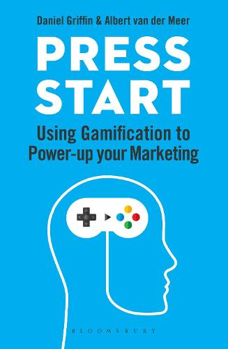 Press Start: Using gamification to power-up your marketing (Paperback)
