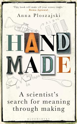 Handmade: A Scientist's Search for Meaning through Making (Hardback)