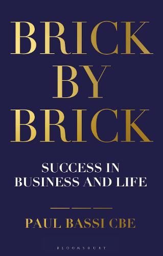 Brick by Brick: Success in Business and Life (Hardback)