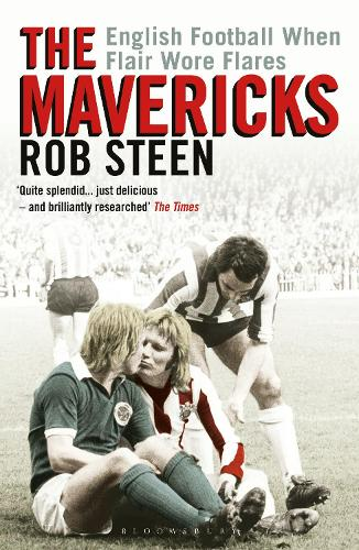The Mavericks: English Football When Flair Wore Flares (Paperback)