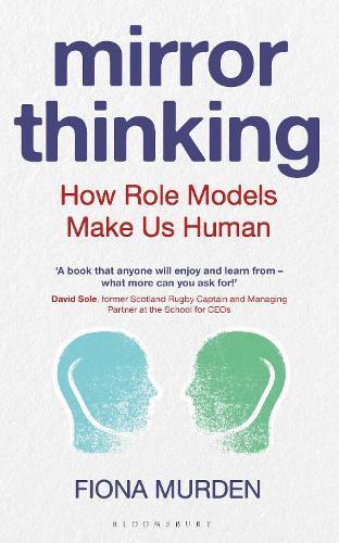 Mirror Thinking: How Role Models Make Us Human (Hardback)