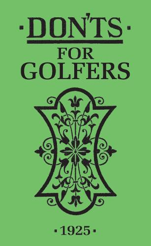 Don'ts for Golfers: Illustrated Edition (Hardback)