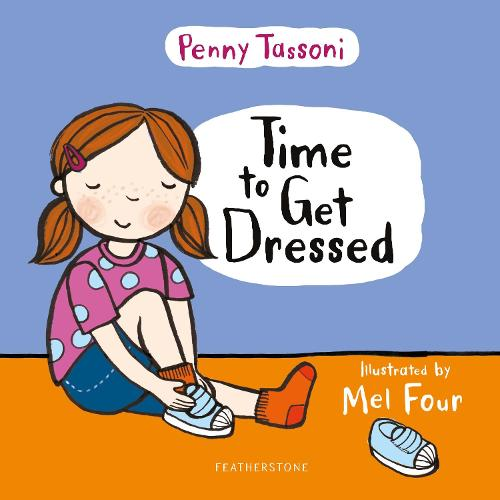 Time to Get Dressed: Getting dressed explained in pictures that you can share - Time to.... (Hardback)