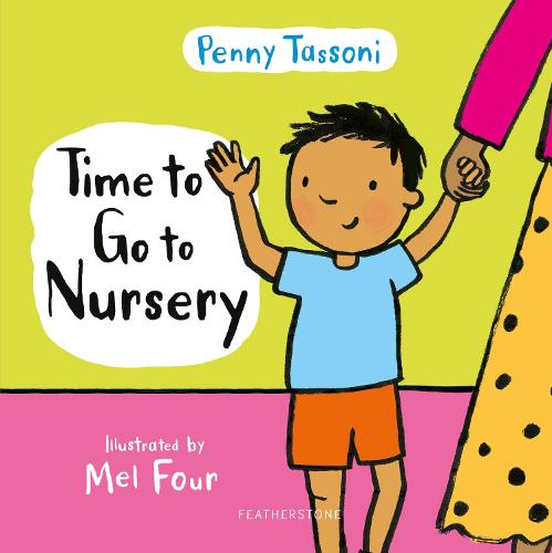 Time to Go to Nursery: Help your child settle into nursery and dispel any worries - Time to.... (Hardback)