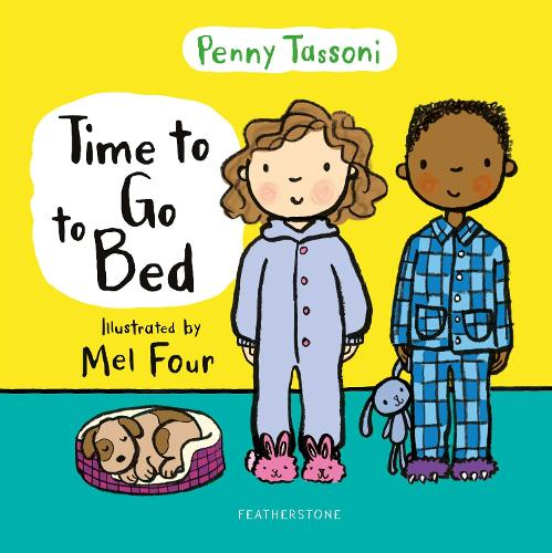 Time to Go to Bed: The perfect picture book for talking about bedtime routines - Time to.... (Hardback)