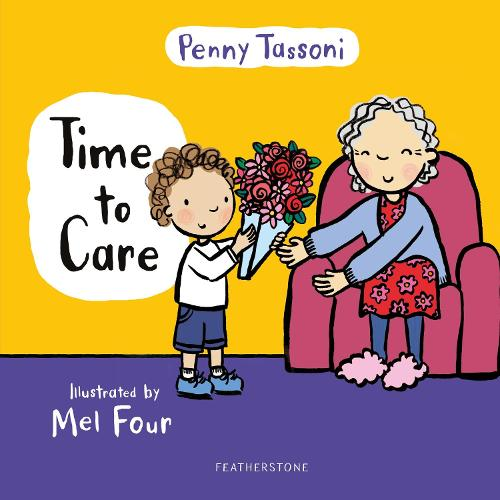 Time to Care: Explore empathy and kindness with your little one - Time to.... (Hardback)