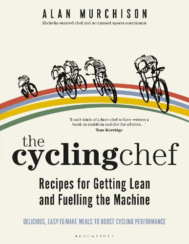 The Cycling Chef: Recipes for Getting Lean and Fuelling the Machine (Hardback)