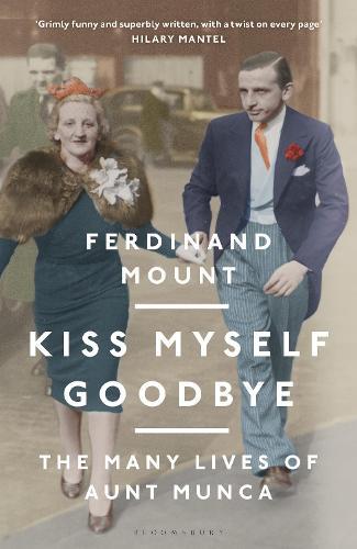 Kiss Myself Goodbye: The Many Lives of Aunt Munca (Hardback)