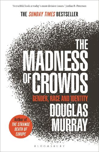 The Madness of Crowds: Gender, Race and Identity (Paperback)