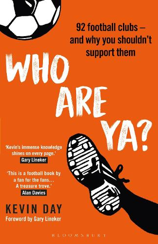 Who Are Ya?: 92 Football Clubs - and Why You Shouldn't Support Them (Hardback)