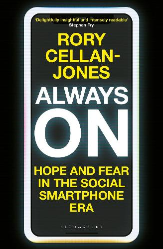 Always On: Hope and Fear in the Social Smartphone Era (Hardback)